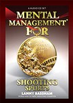MENTAL MANAGEMENT FOR SHOOTING SPORTS AUDIO PROGRAM (6 CDs) MMSS6