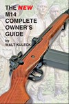 BOOK - THE NEW M14 COMPLETE OWNER'S GUIDE BY WALT KULECK D123